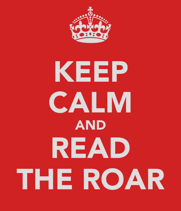 KEEP CALM AND READ THE ROAR