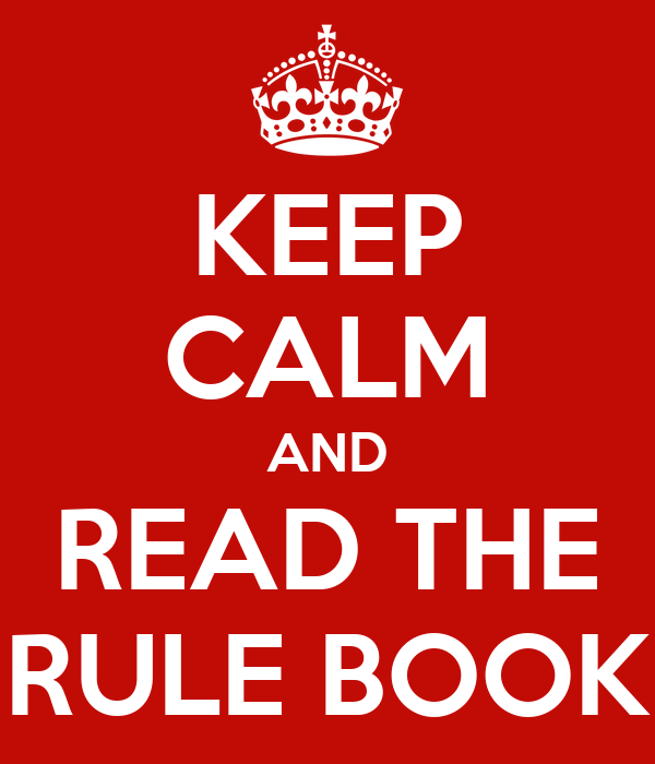 KEEP CALM AND READ THE RULE BOOK