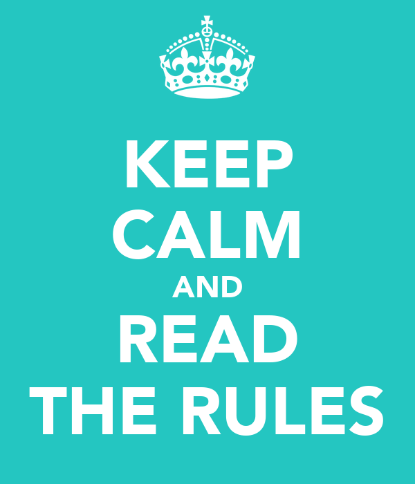 KEEP CALM AND READ THE RULES