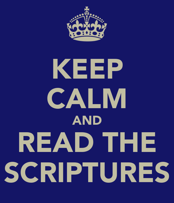 KEEP CALM AND READ THE SCRIPTURES