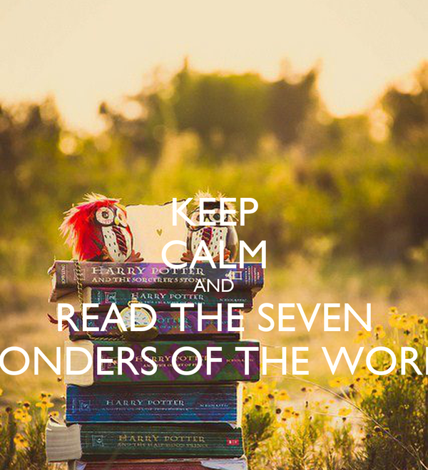KEEP CALM AND READ THE SEVEN WONDERS OF THE WORLD