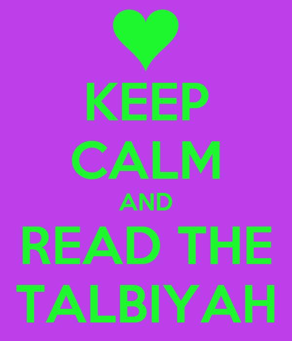 KEEP CALM AND READ THE TALBIYAH