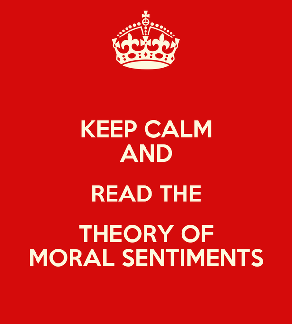 KEEP CALM AND READ THE THEORY OF MORAL SENTIMENTS