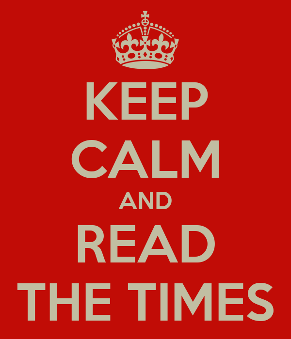 KEEP CALM AND READ THE TIMES
