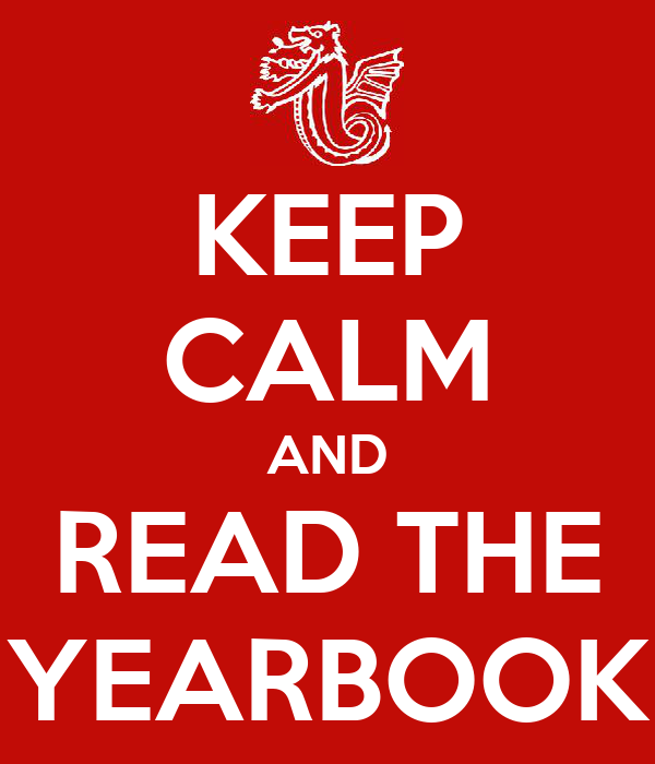 KEEP CALM AND READ THE YEARBOOK