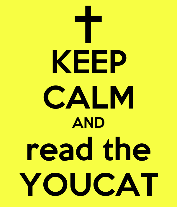KEEP CALM AND read the YOUCAT