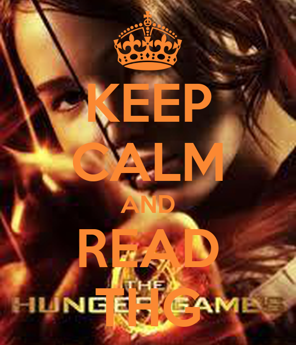 KEEP CALM AND READ THG