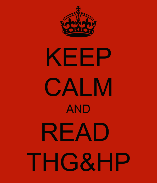 KEEP CALM AND READ  THG&HP