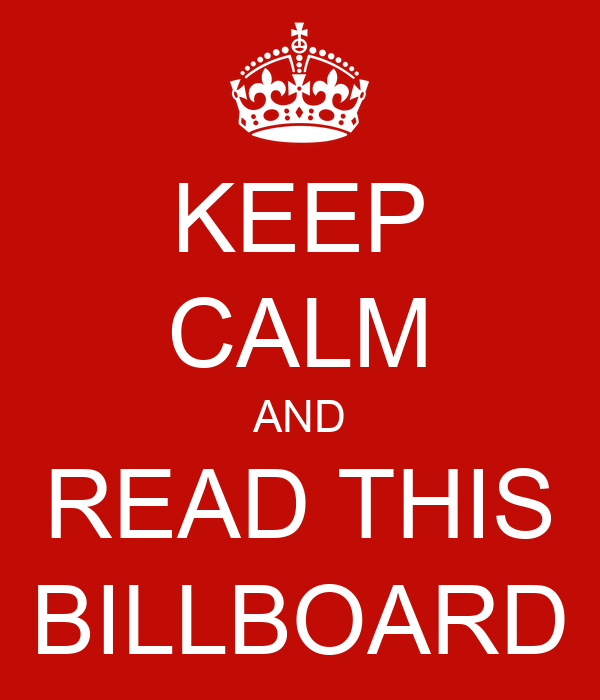 KEEP CALM AND READ THIS BILLBOARD