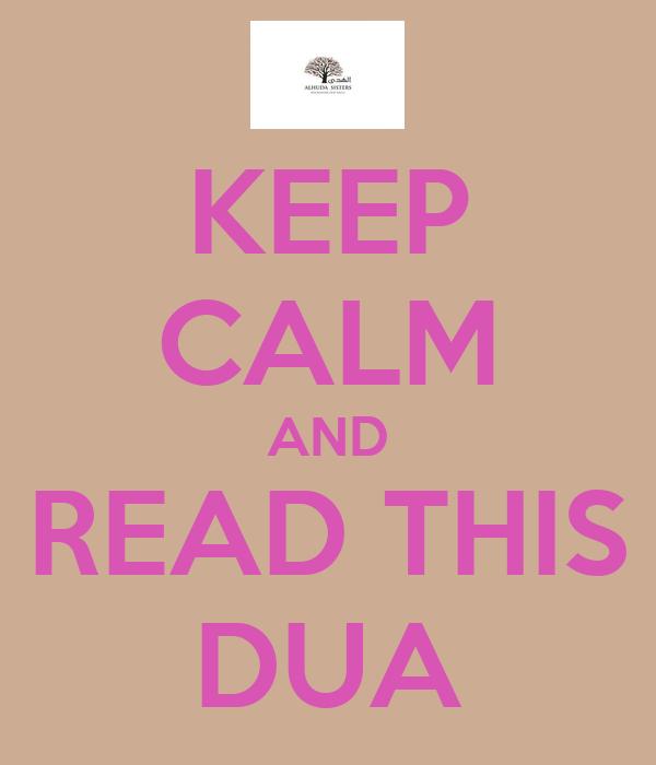 KEEP CALM AND READ THIS DUA