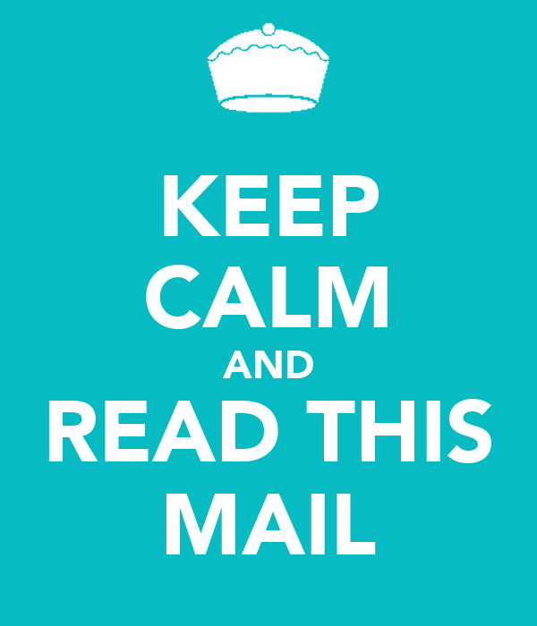 KEEP CALM AND READ THIS MAIL