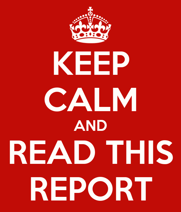 KEEP CALM AND READ THIS REPORT
