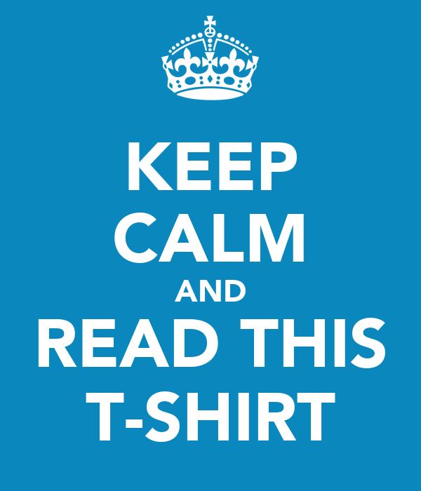 KEEP CALM AND READ THIS T-SHIRT