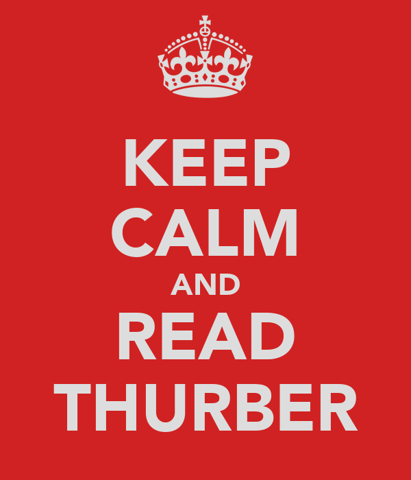 KEEP CALM AND READ THURBER