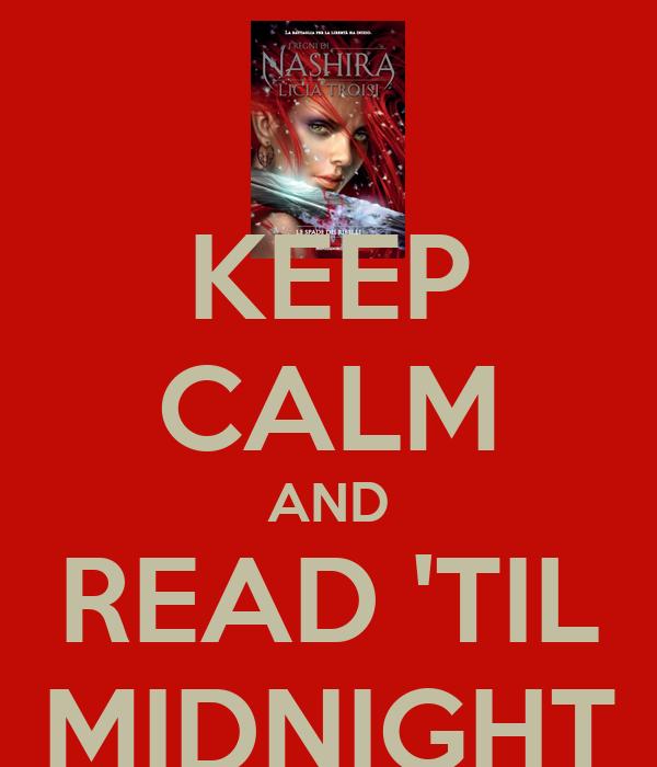 KEEP CALM AND READ 'TIL MIDNIGHT