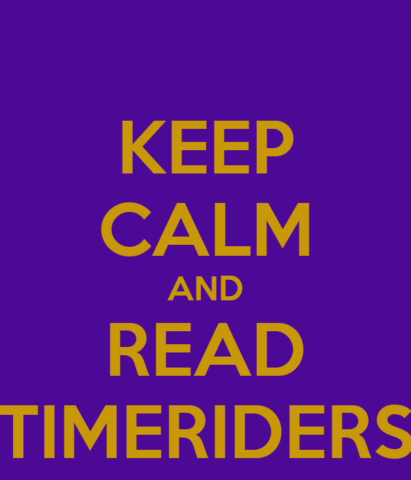 KEEP CALM AND READ TIMERIDERS