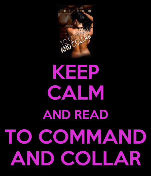 KEEP CALM AND READ TO COMMAND AND COLLAR