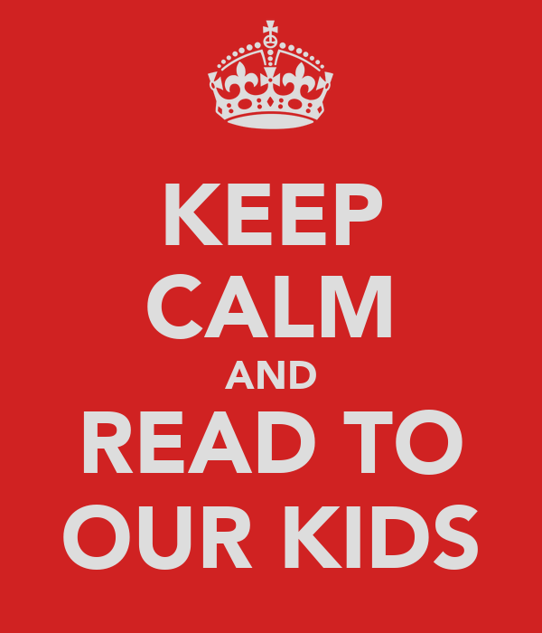 KEEP CALM AND READ TO OUR KIDS