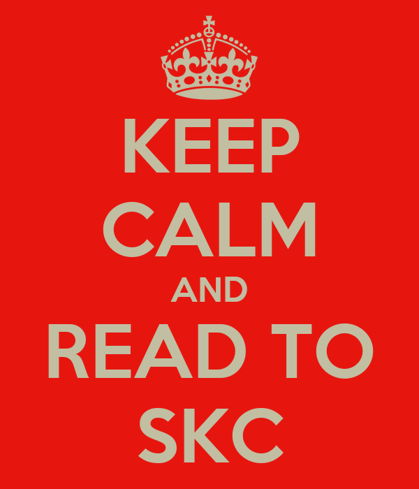 KEEP CALM AND READ TO SKC