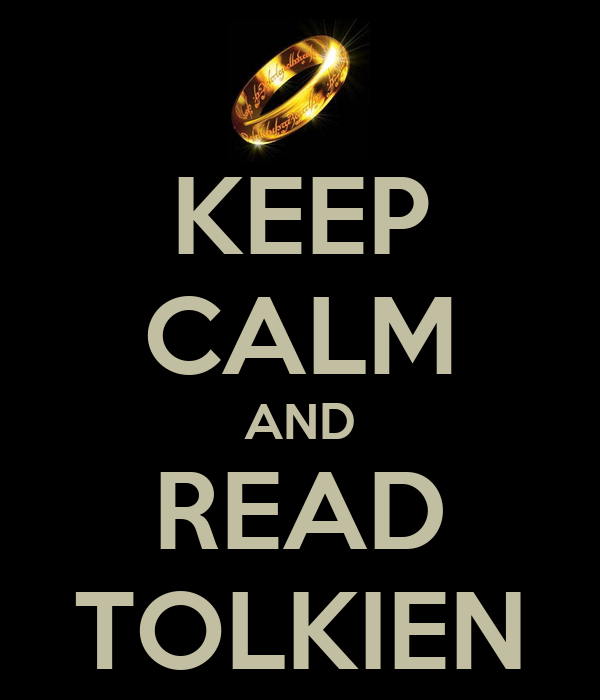 KEEP CALM AND READ TOLKIEN