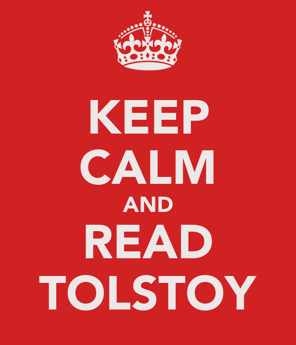 KEEP CALM AND READ TOLSTOY