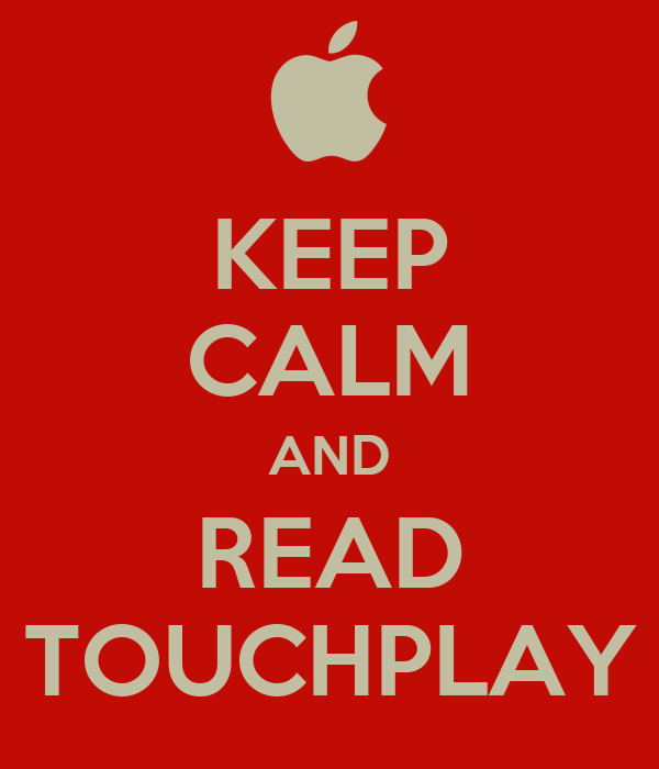 KEEP CALM AND READ TOUCHPLAY