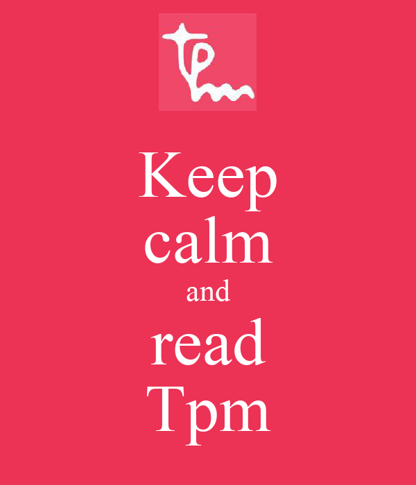 Keep calm and read Tpm
