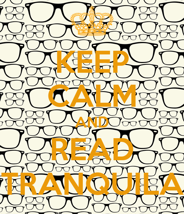 KEEP CALM AND READ TRANQUILA