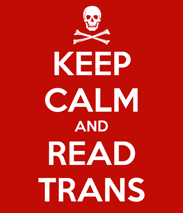 KEEP CALM AND READ TRANS