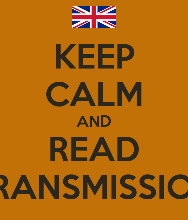 KEEP CALM AND READ TRANSMISSION