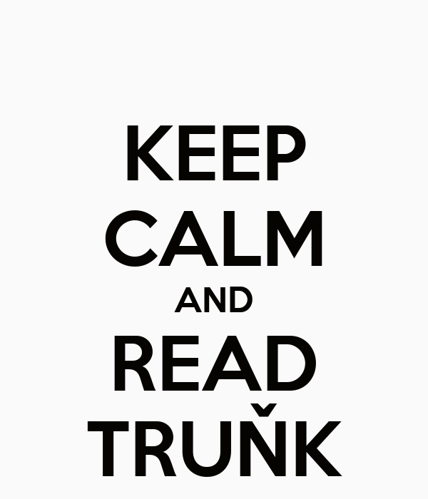 KEEP CALM AND READ TRUŇK