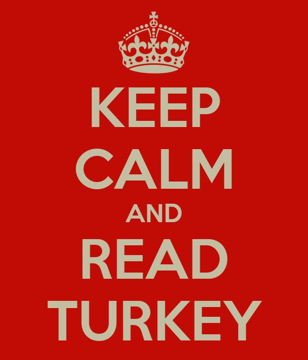 KEEP CALM AND READ TURKEY