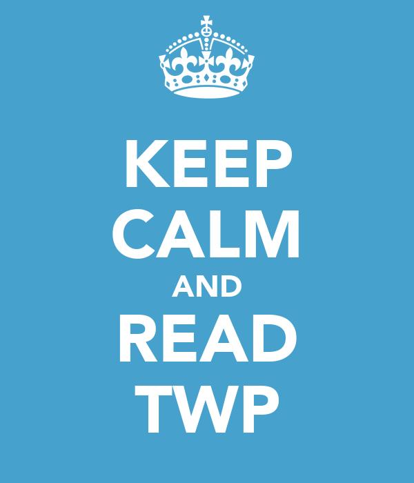 KEEP CALM AND READ TWP
