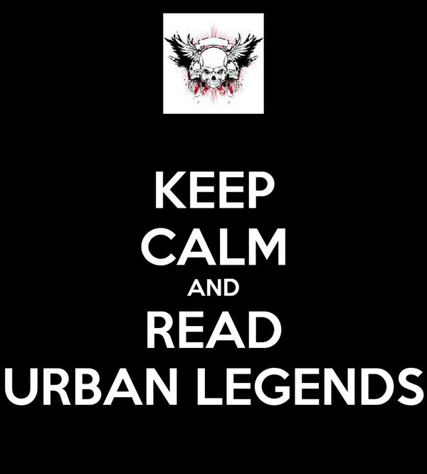 KEEP CALM AND READ URBAN LEGENDS