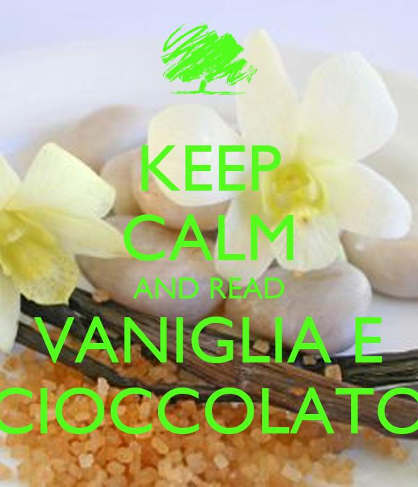 KEEP CALM AND READ VANIGLIA E CIOCCOLATO