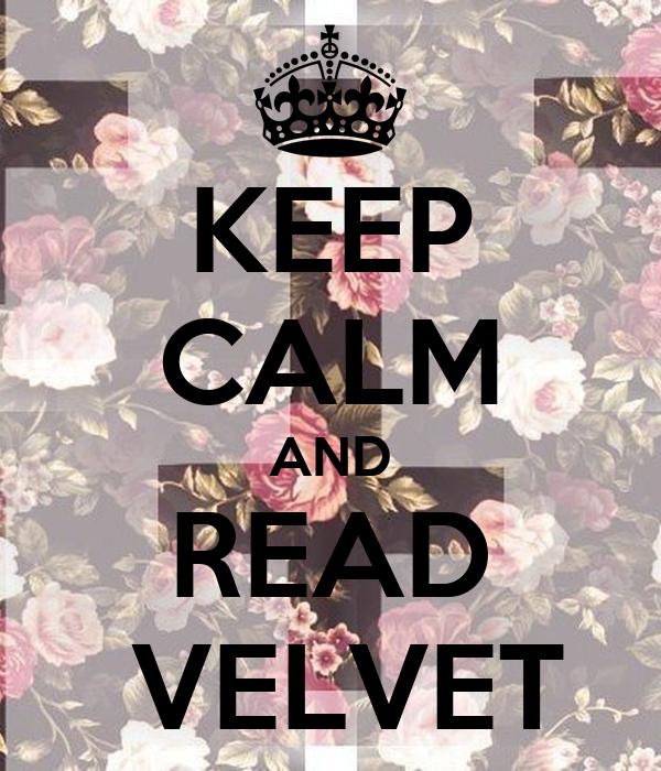 KEEP CALM AND READ  VELVET