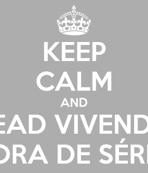 KEEP CALM AND READ VIVENDO FORA DE SÉRIE!