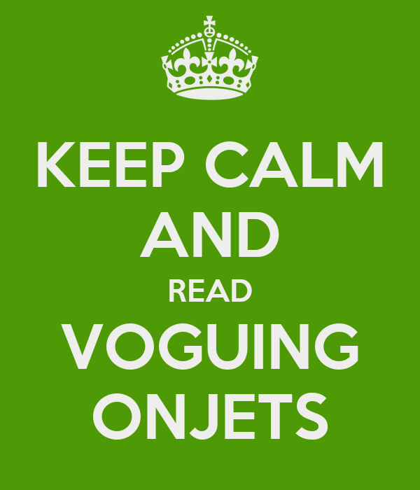 KEEP CALM AND READ VOGUING ONJETS