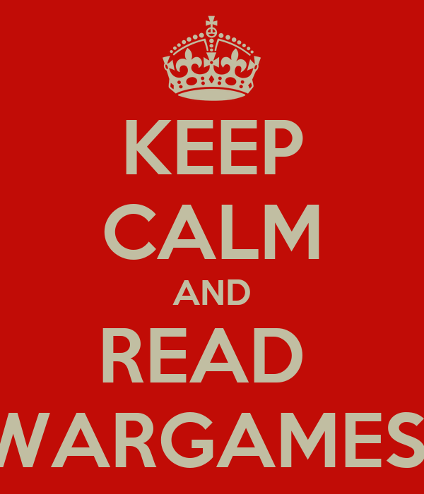 KEEP CALM AND READ  WARGAMES
