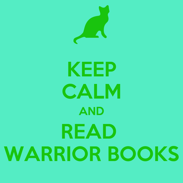 KEEP CALM AND READ  WARRIOR BOOKS