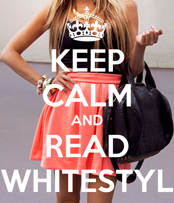 KEEP CALM AND READ WHITESTYL