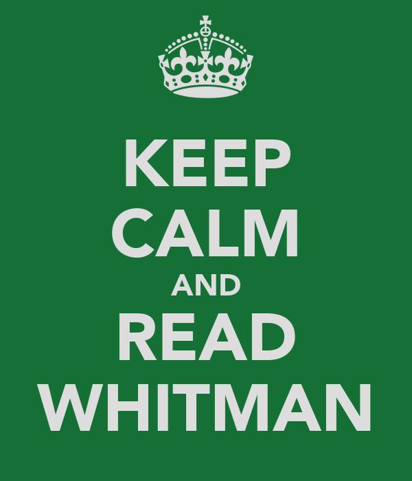 KEEP CALM AND READ WHITMAN