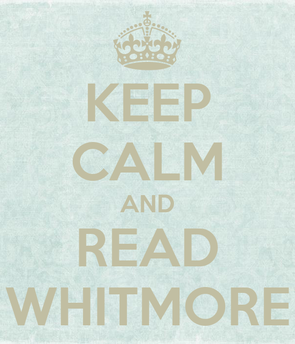 KEEP CALM AND READ WHITMORE