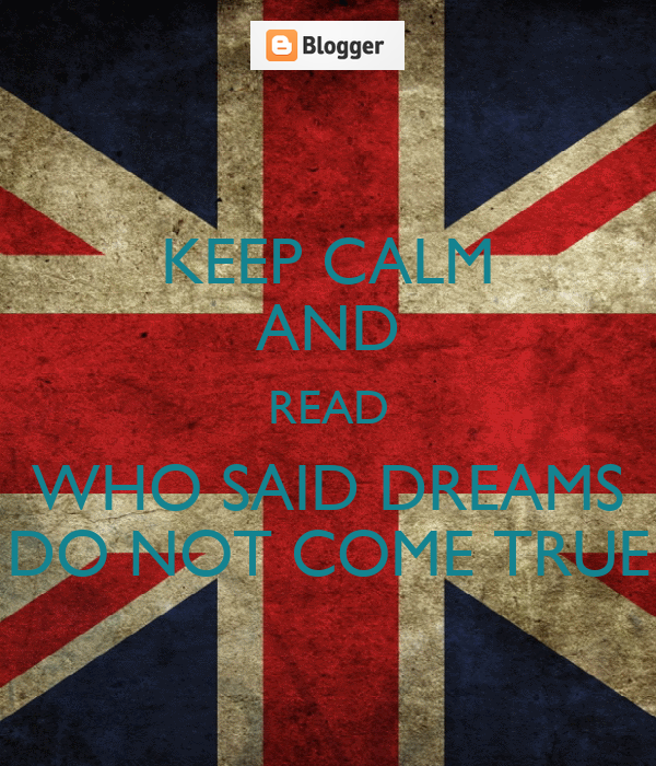 KEEP CALM AND READ WHO SAID DREAMS DO NOT COME TRUE