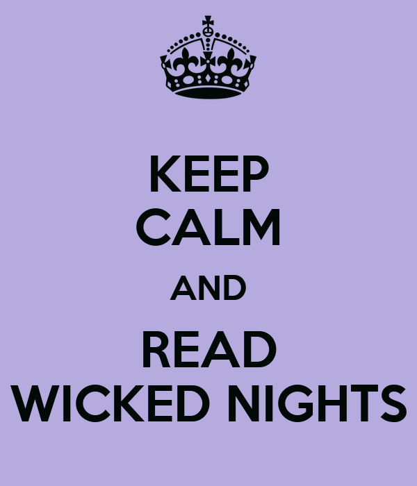KEEP CALM AND READ WICKED NIGHTS