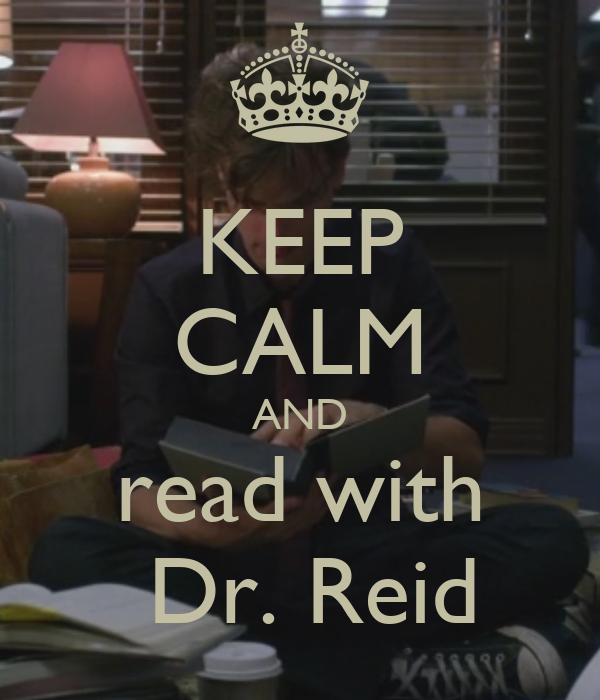 KEEP CALM AND read with  Dr. Reid