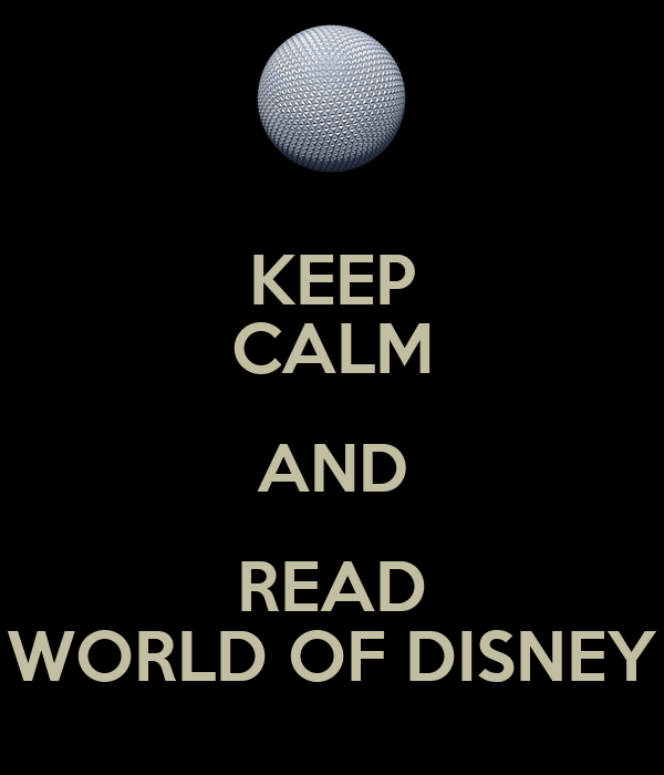 KEEP CALM AND READ WORLD OF DISNEY