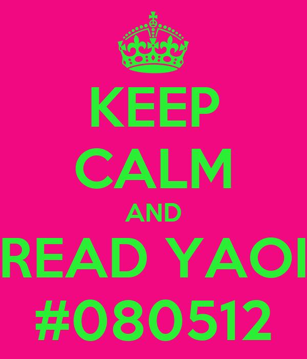 KEEP CALM AND READ YAOI #080512