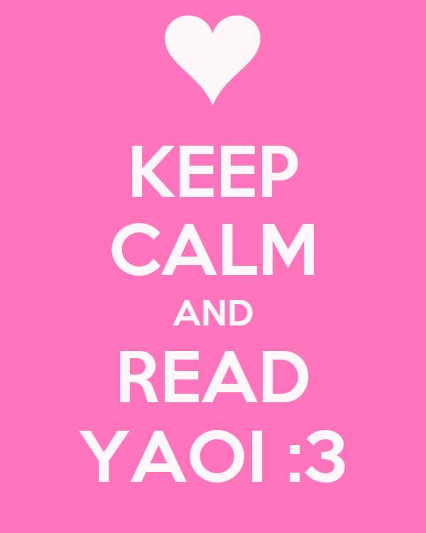 KEEP CALM AND READ YAOI :3