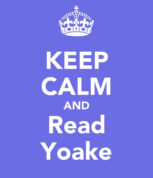 KEEP CALM AND Read Yoake